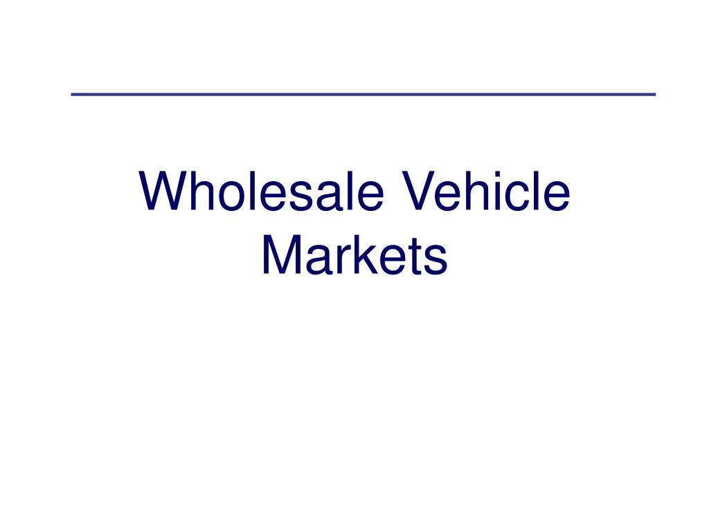 Wholesale Vehicle Markets