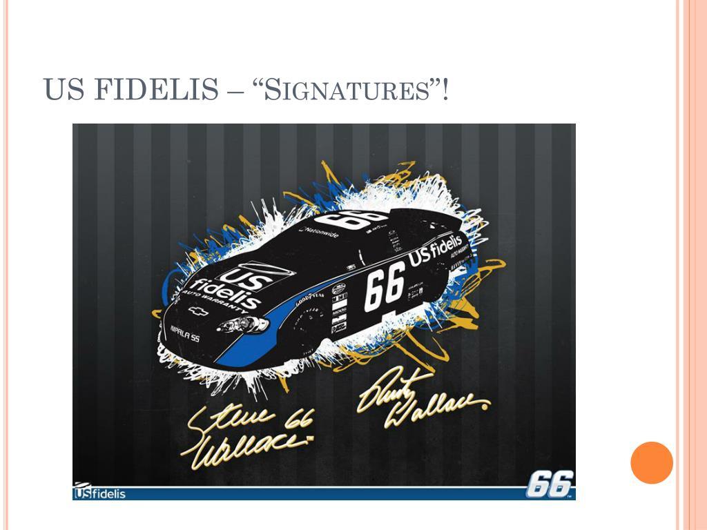 """US FIDELIS – """"Signatures""""!"""