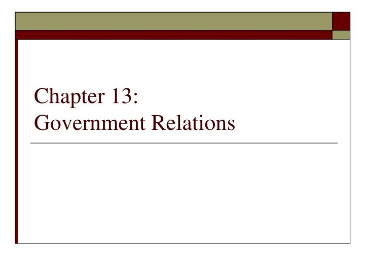 Chapter 13 government relations