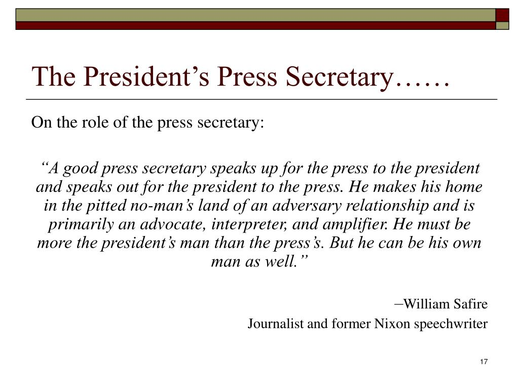 The President's Press Secretary……