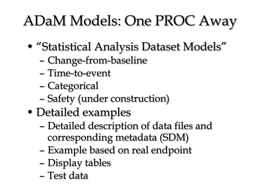 ADaM Models: One PROC Away