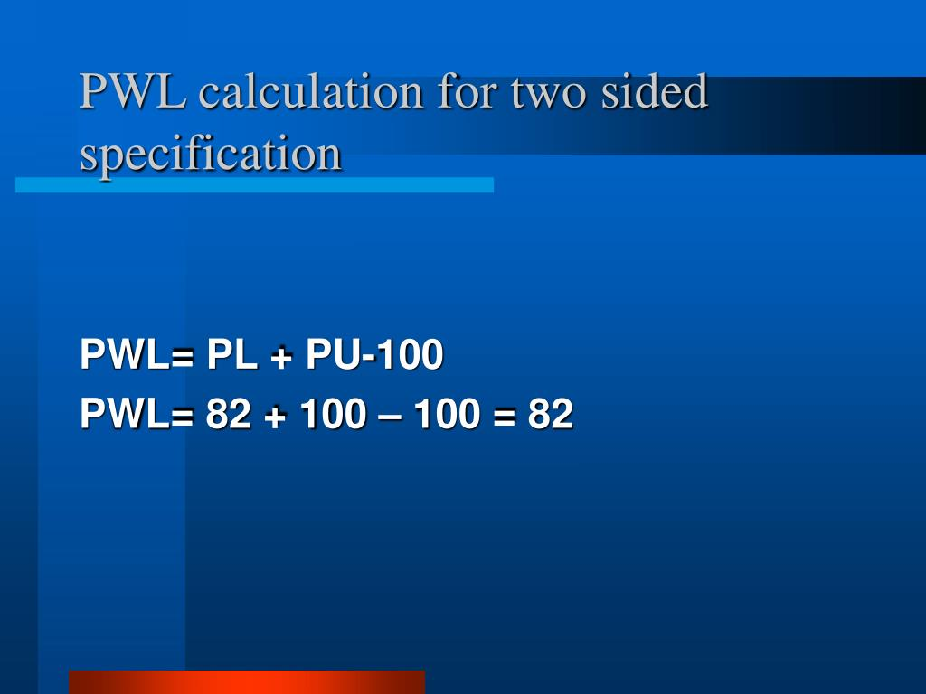 PWL calculation for two sided specification