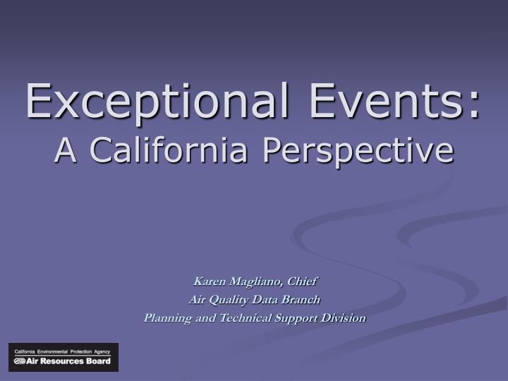 Exceptional events a california perspective