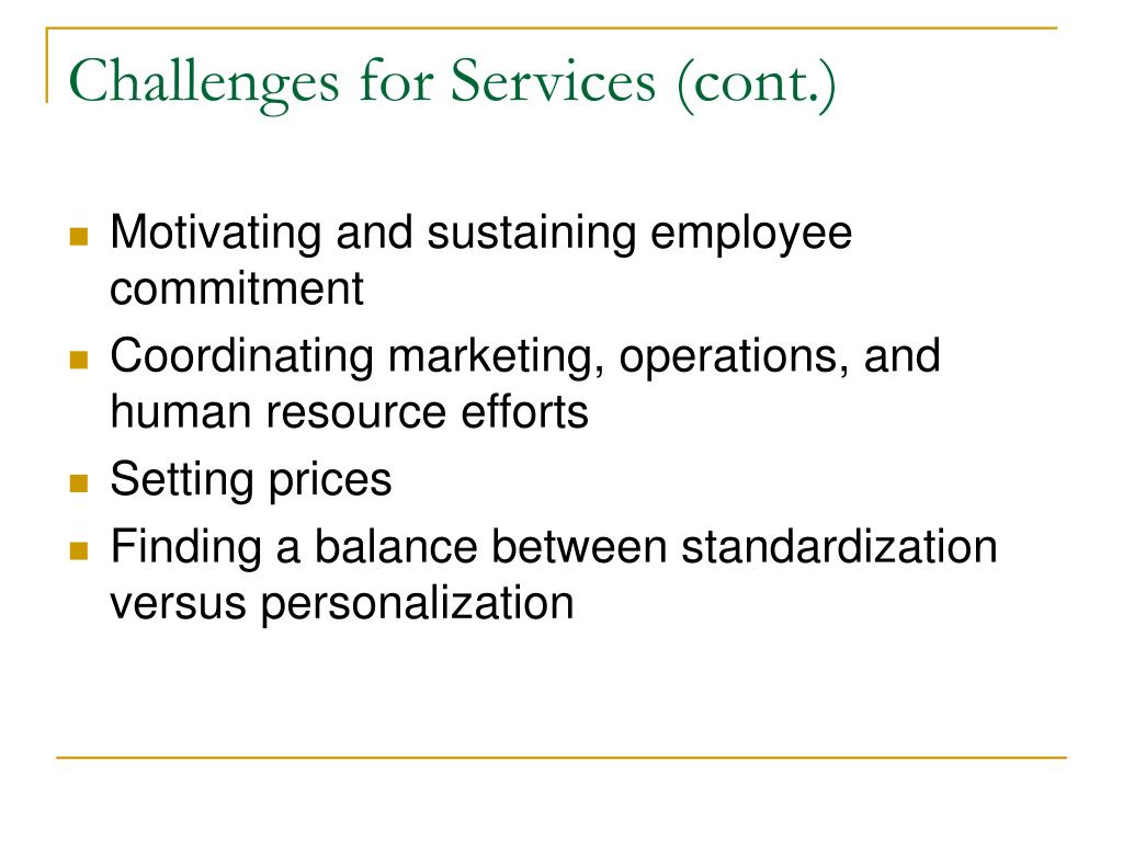 Challenges for Services (cont.)