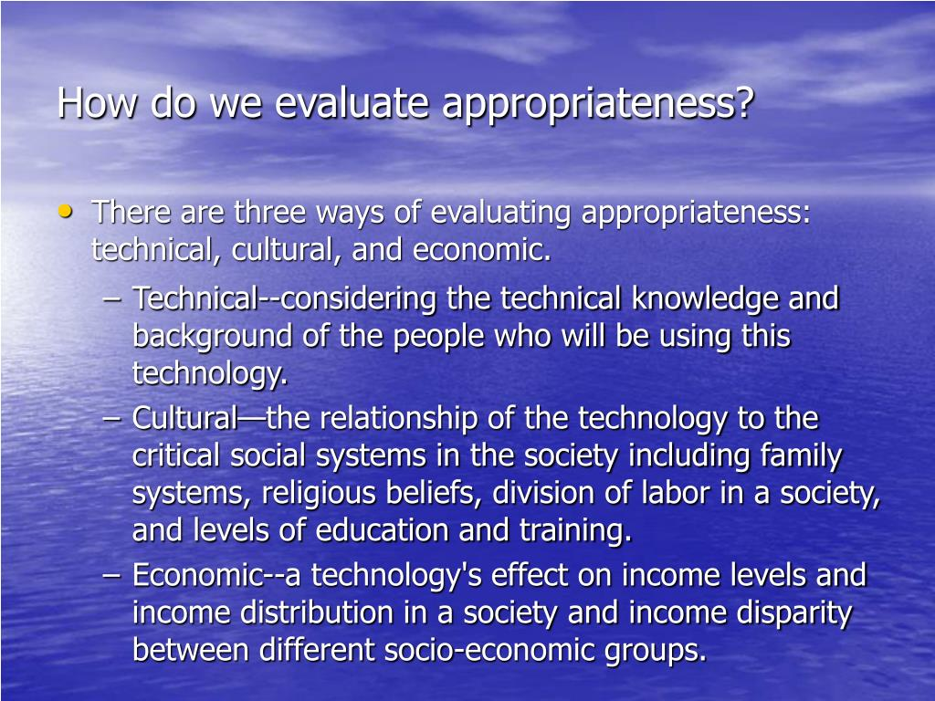 How do we evaluate appropriateness?