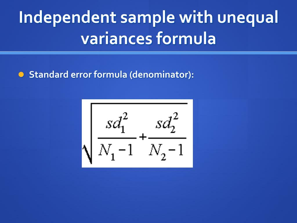 Independent sample with unequal variances formula