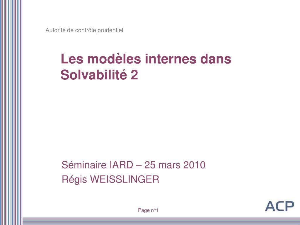 Les modèles internes dans Solvabilité 2