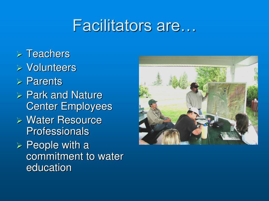 Facilitators are…
