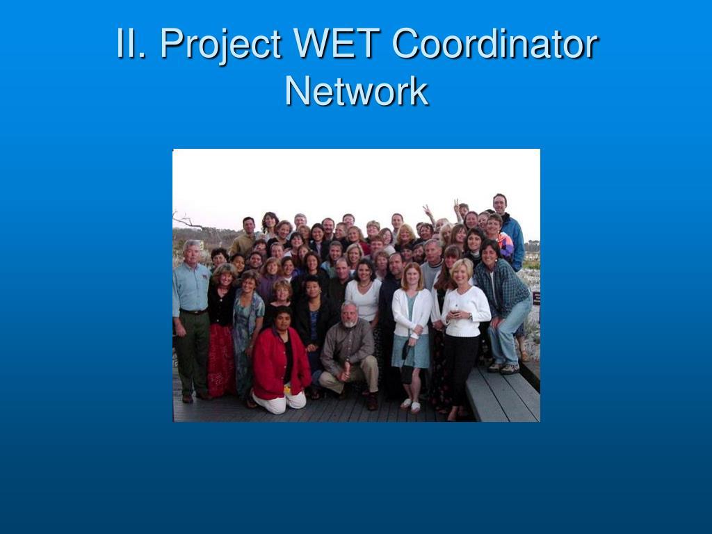 II. Project WET Coordinator Network