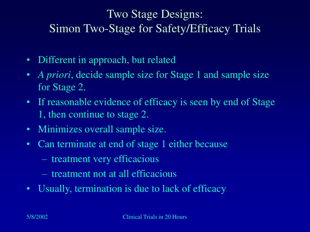 Two Stage Designs:
