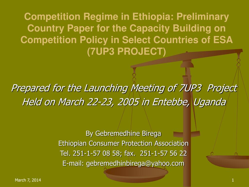 Competition Regime in Ethiopia: Preliminary Country Paper for the Capacity Building on Competition Policy in Select Countries of ESA (7UP3 PROJECT)