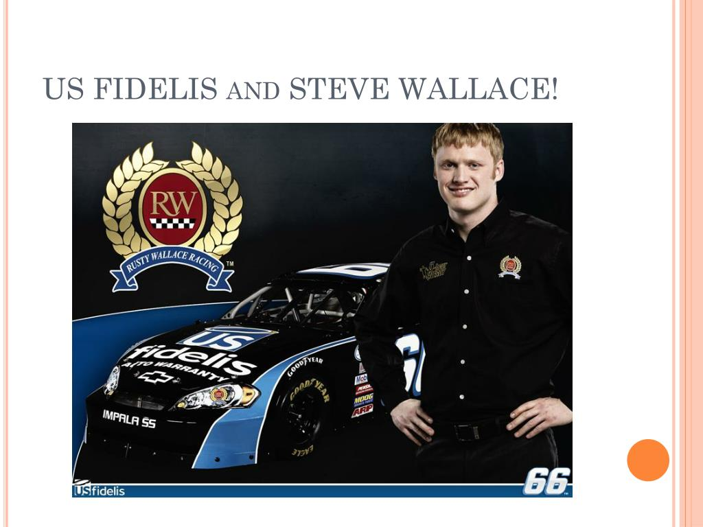 US FIDELIS and STEVE WALLACE!