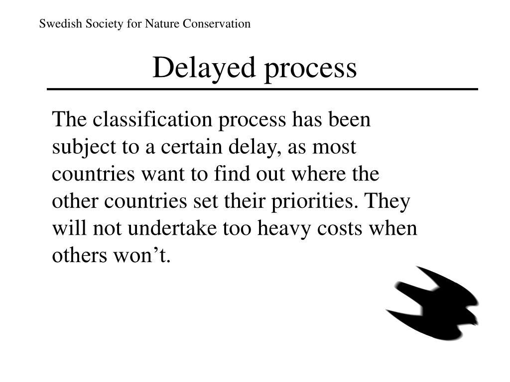 Delayed process