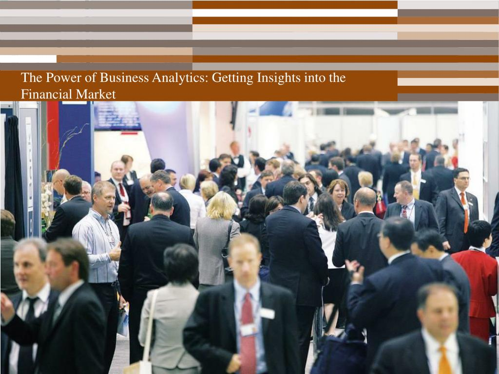 The Power of Business Analytics: Getting Insights into the Financial Market