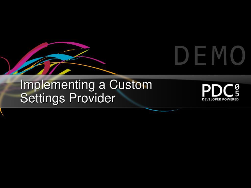 Implementing a Custom Settings Provider