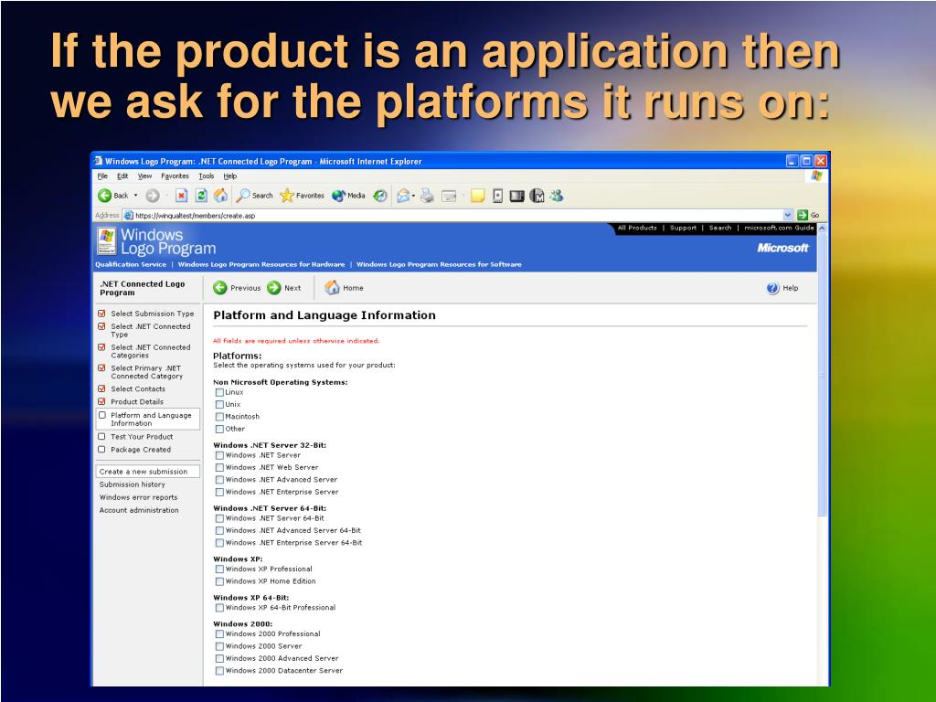 If the product is an application then we ask for the platforms it runs on: