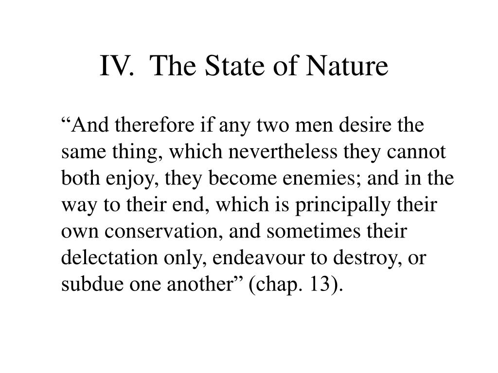 IV.	The State of Nature