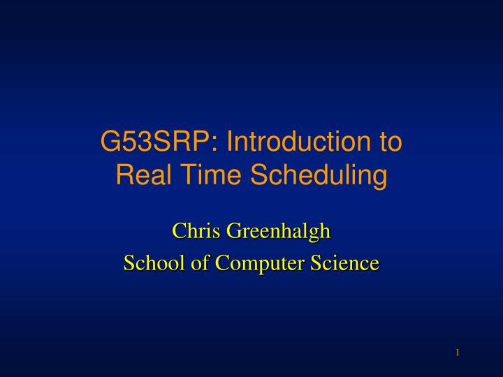 G53srp introduction to real time scheduling