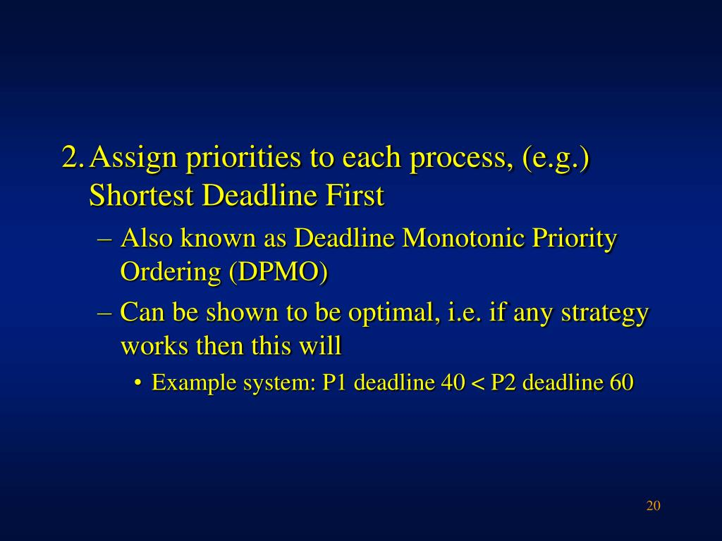 2.	Assign priorities to each process, (e.g.)