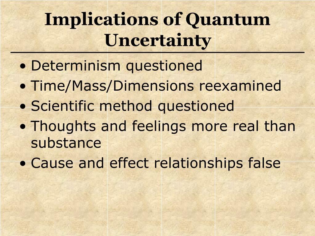 Implications of Quantum Uncertainty