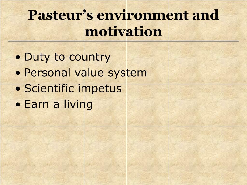 Pasteur's environment and motivation