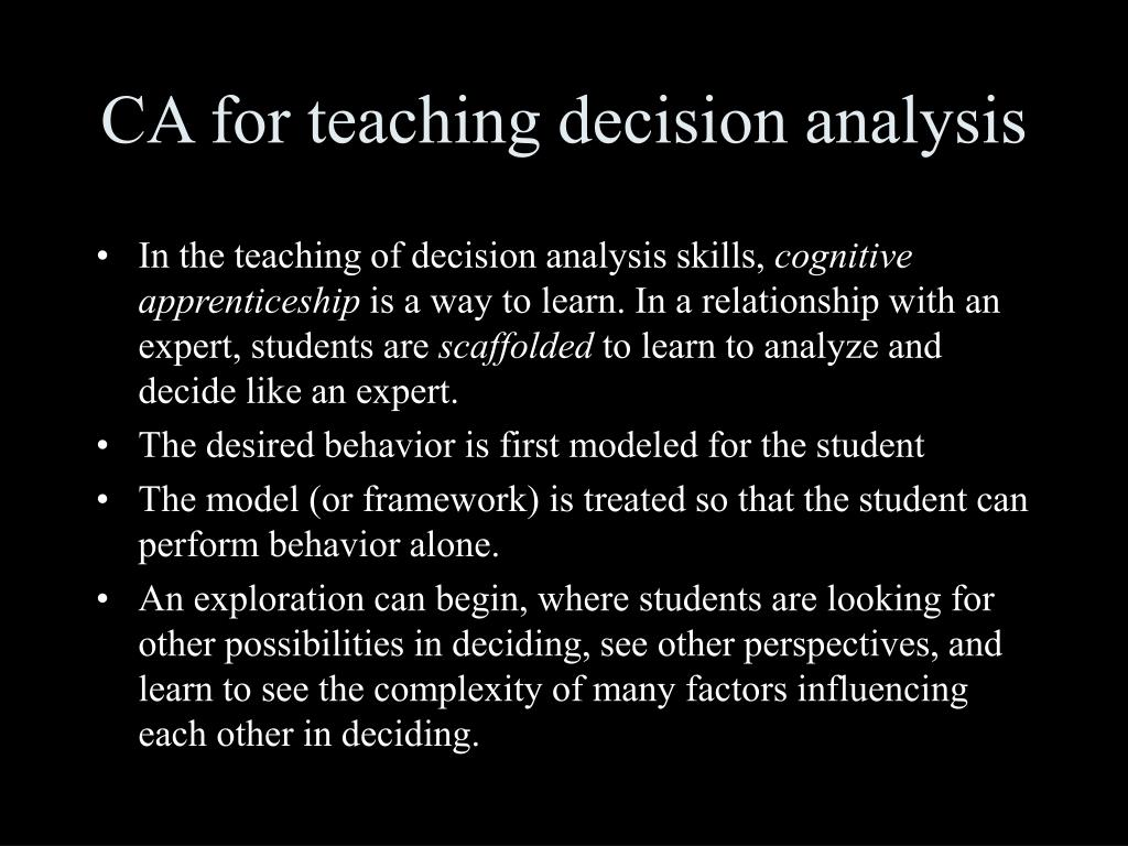 In the teaching of decision analysis skills,
