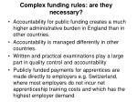 complex funding rules are they necessary