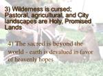 3 wilderness is cursed pastoral agricultural and city landscapes are holy promised lands