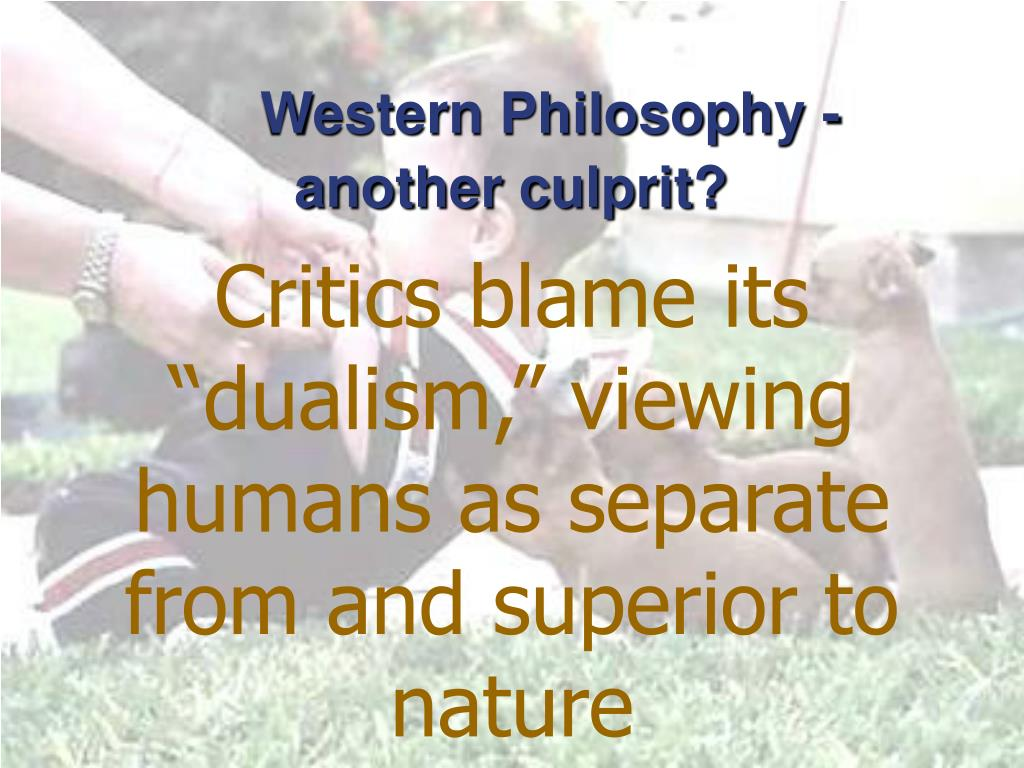 Western Philosophy -another culprit?