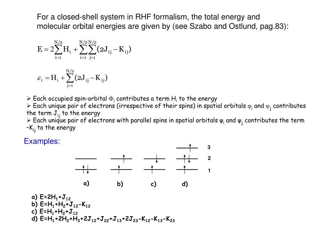 For a closed-shell system in RHF formalism, the total energy and molecular orbital energies are given by (see Szabo and Ostlund, pag.83):