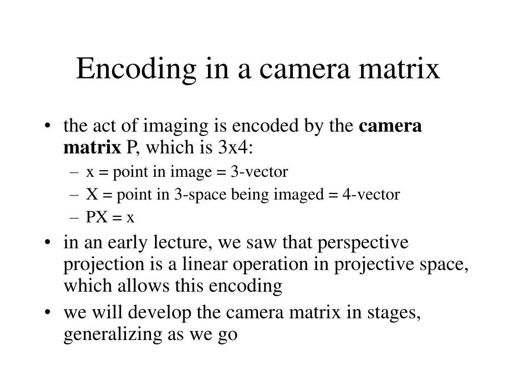 Encoding in a camera matrix