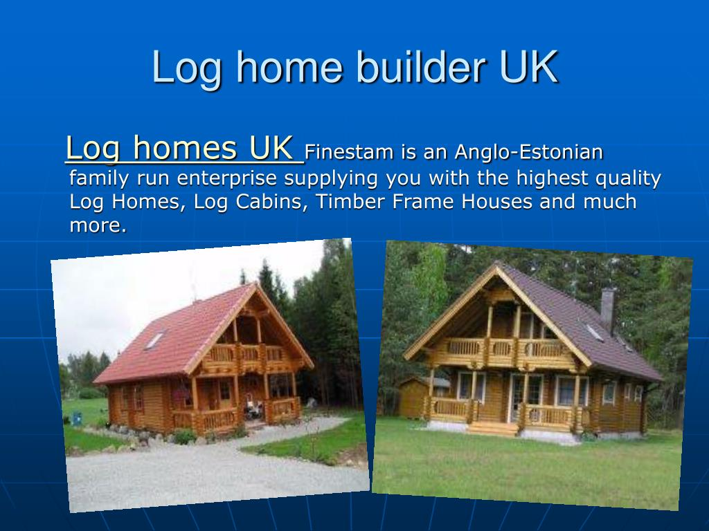 Log home builder UK
