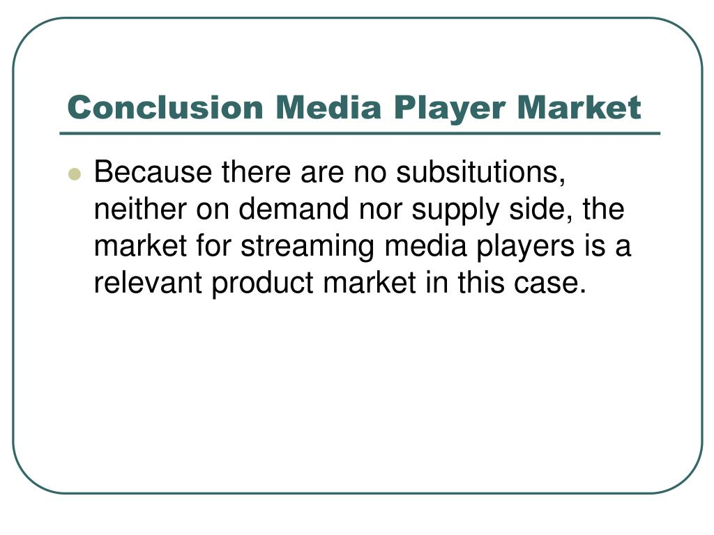 Conclusion Media Player Market