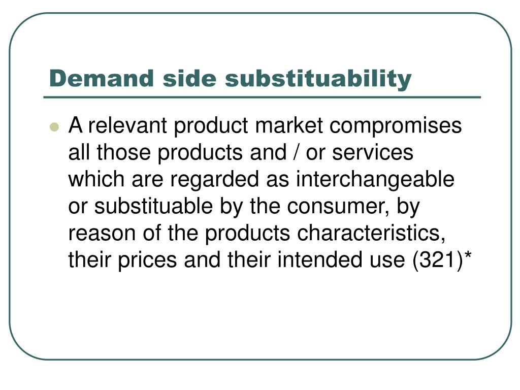 Demand side substituability