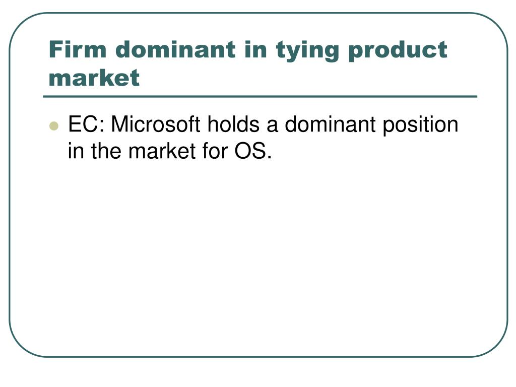 Firm dominant in tying product market