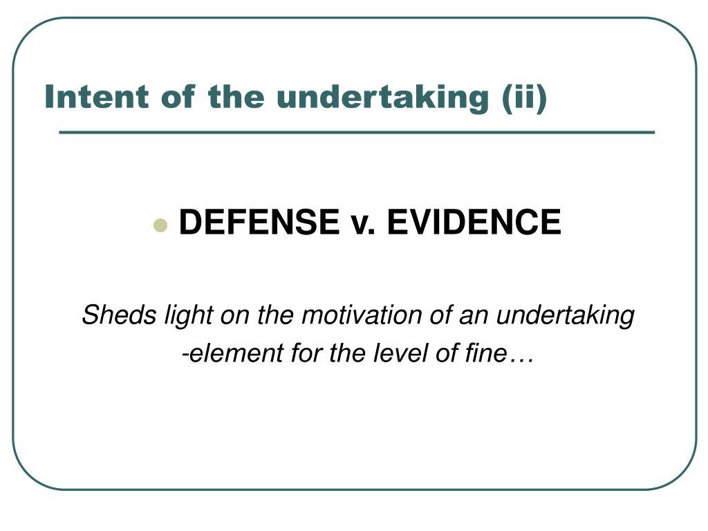 Intent of the undertaking (ii)