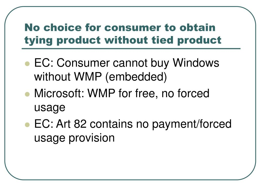 No choice for consumer to obtain tying product without tied product