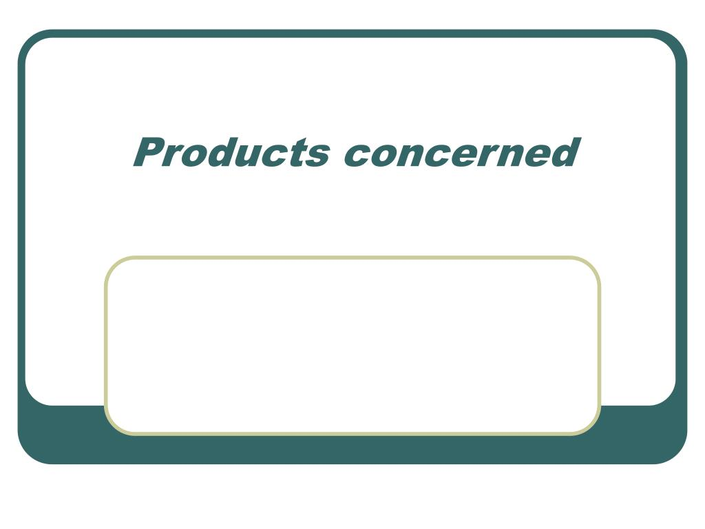 Products concerned