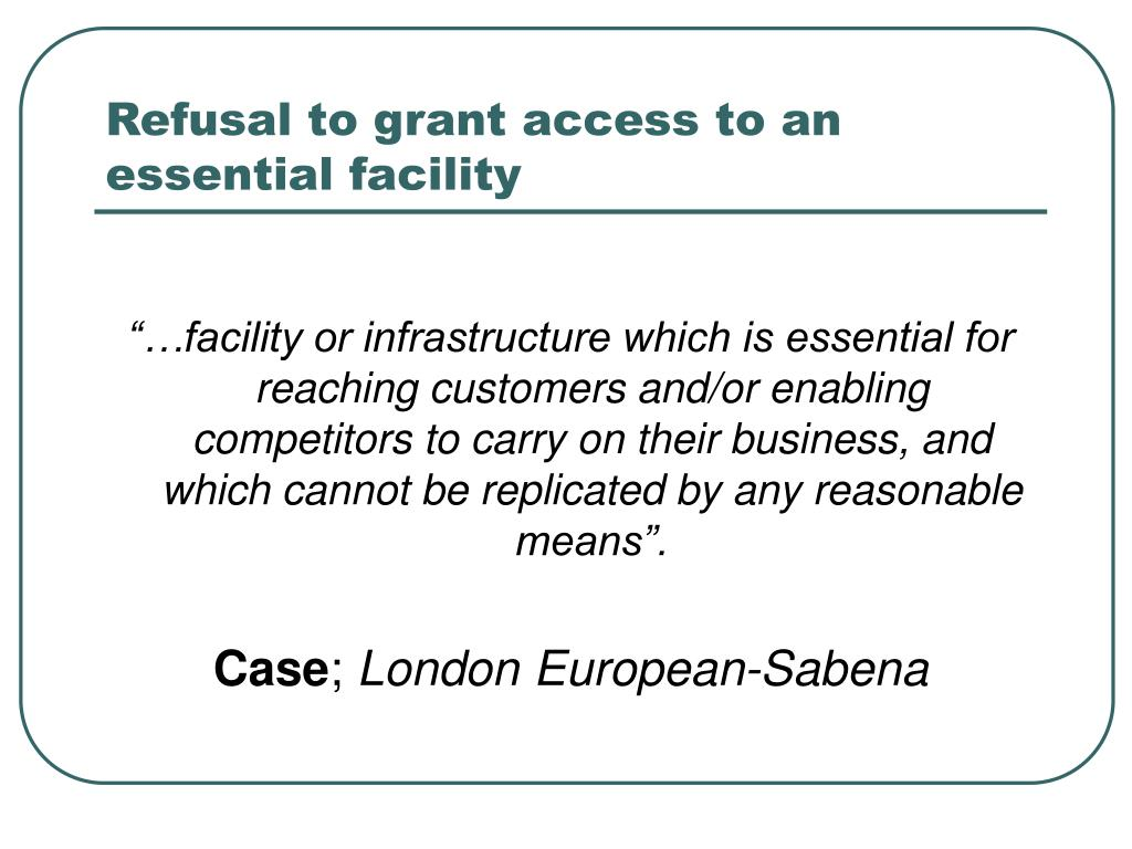 Refusal to grant access to an essential facility