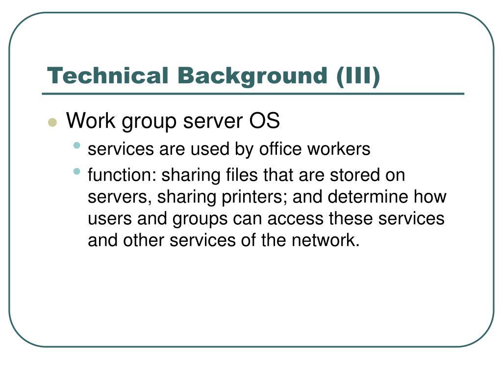 Technical Background (III)