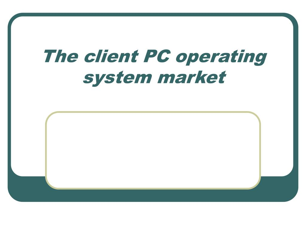 The client PC operating system market