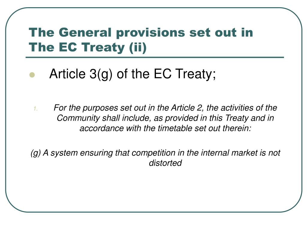 The General provisions set out in The EC Treaty (ii)