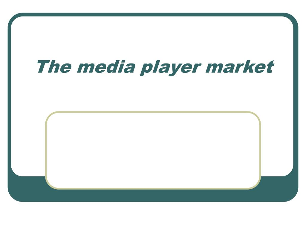 The media player market