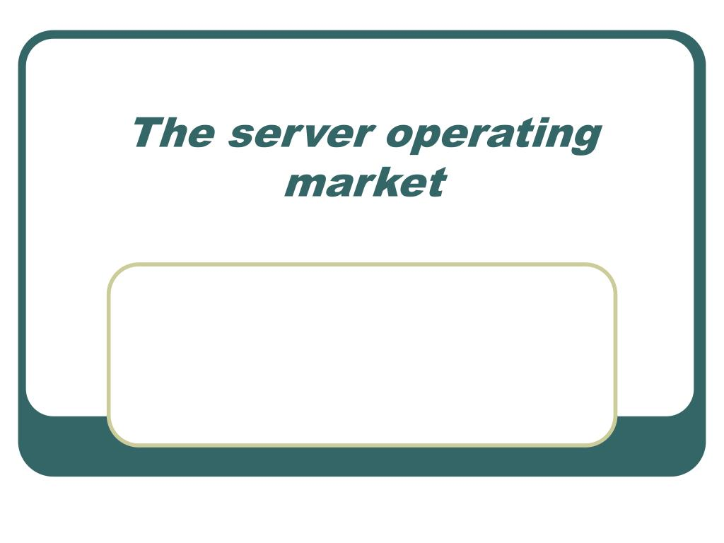 The server operating market