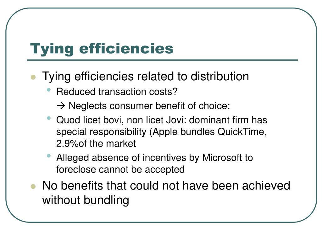 Tying efficiencies