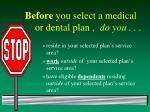 before you select a medical or dental plan do you
