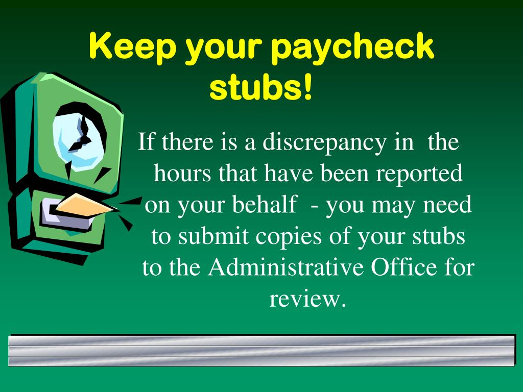 Keep your paycheck stubs!