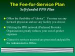 the fee for service plan self funded ppo plan