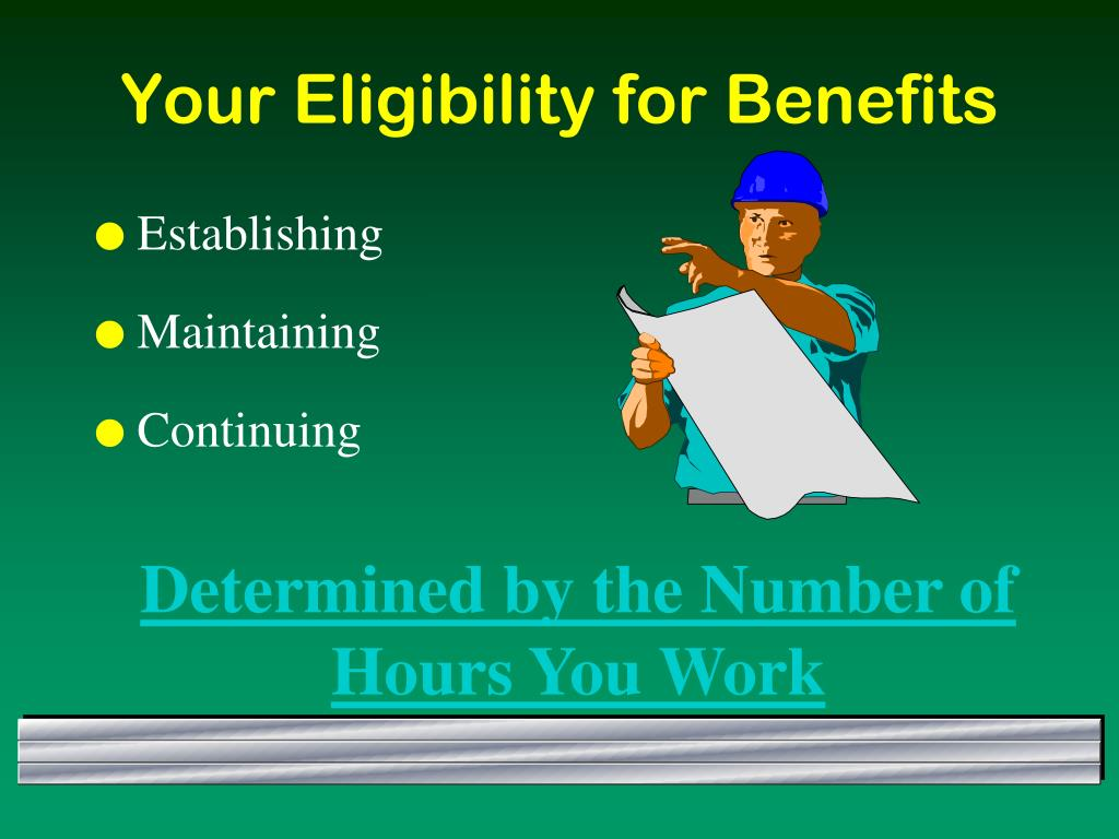 Your Eligibility for Benefits