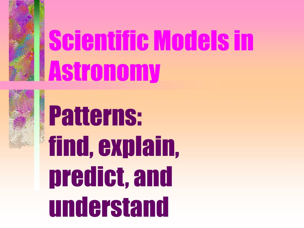 scientific models in astronomy